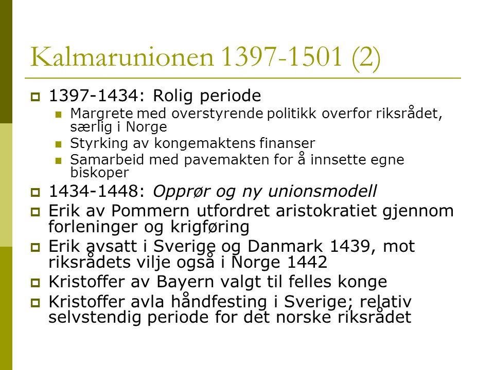 Kalmarunionen 1397-1501 (2) 1397-1434: Rolig periode