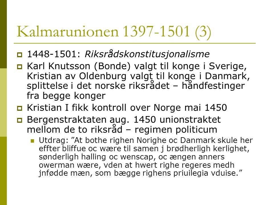 Kalmarunionen 1397-1501 (3) 1448-1501: Riksrådskonstitusjonalisme