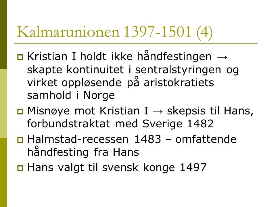 Kalmarunionen 1397-1501 (4)