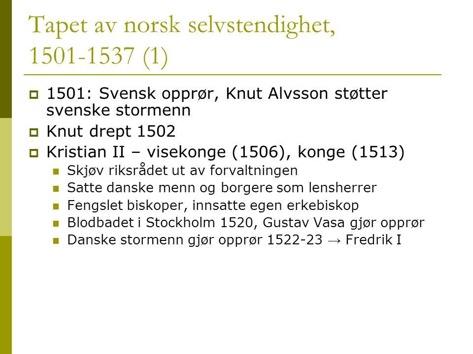 Tapet av norsk selvstendighet, 1501-1537 (1)