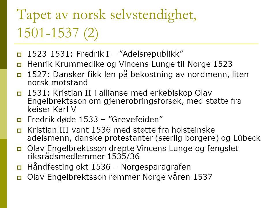 Tapet av norsk selvstendighet, 1501-1537 (2)