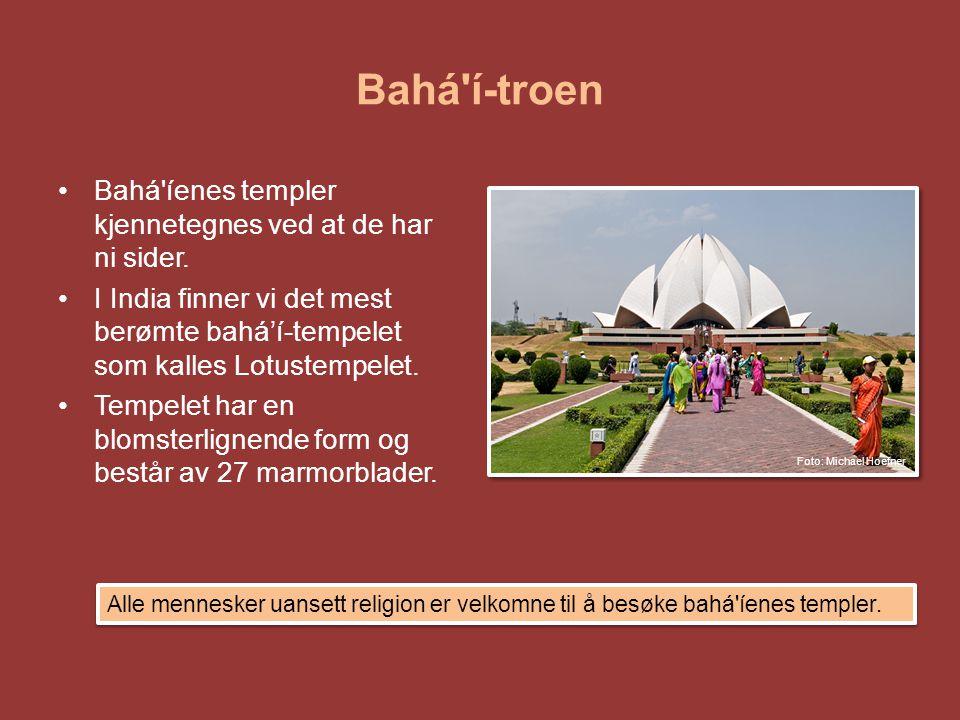 Bahá í-troen Bahá íenes templer kjennetegnes ved at de har ni sider.