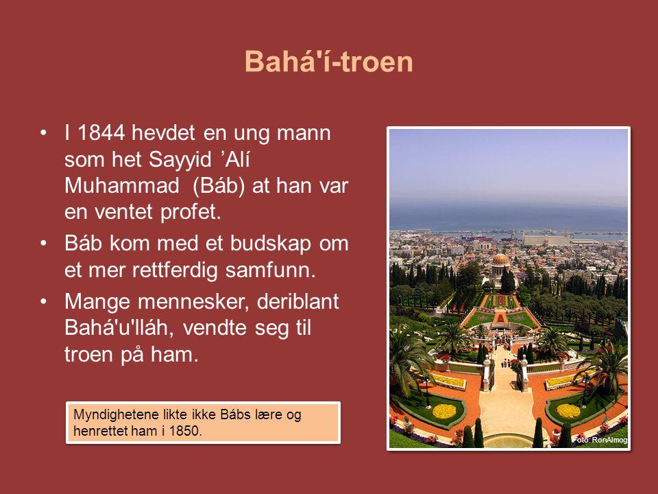 Bahá í-troen I 1844 hevdet en ung mann som het Sayyid 'Alí Muhammad (Báb) at han var en ventet profet.