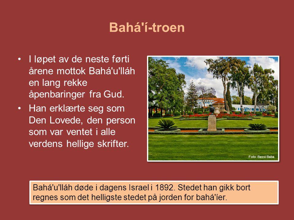 Bahá í-troen I løpet av de neste førti årene mottok Bahá u lláh en lang rekke åpenbaringer fra Gud.