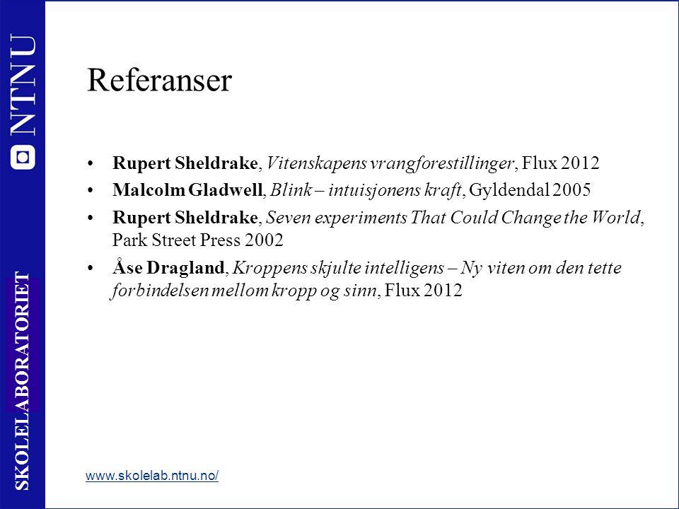 Referanser Rupert Sheldrake, Vitenskapens vrangforestillinger, Flux 2012. Malcolm Gladwell, Blink – intuisjonens kraft, Gyldendal 2005.