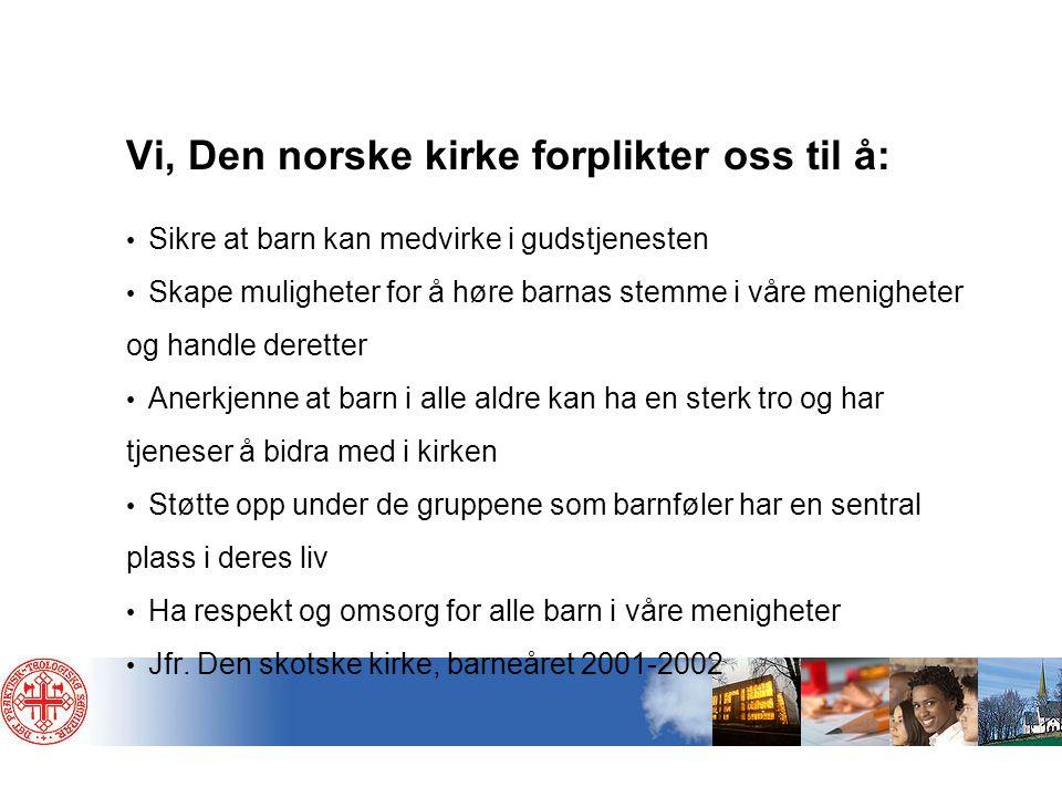 Vi, Den norske kirke forplikter oss til å: