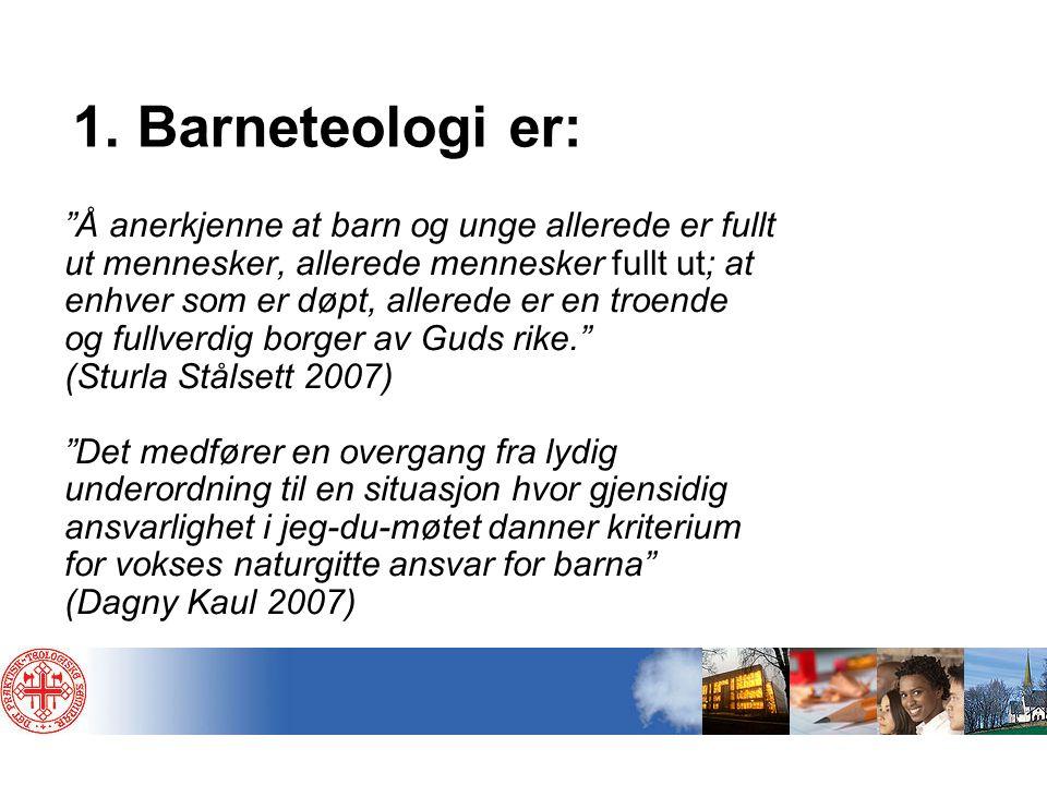 1. Barneteologi er: