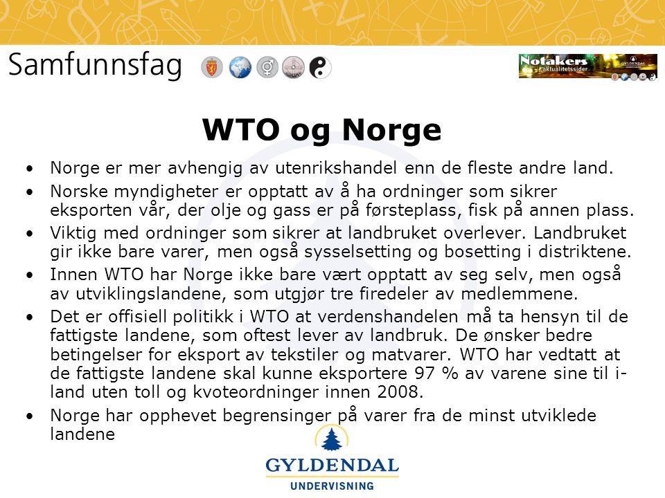 WTO og Norge Norge er mer avhengig av utenrikshandel enn de fleste andre land.