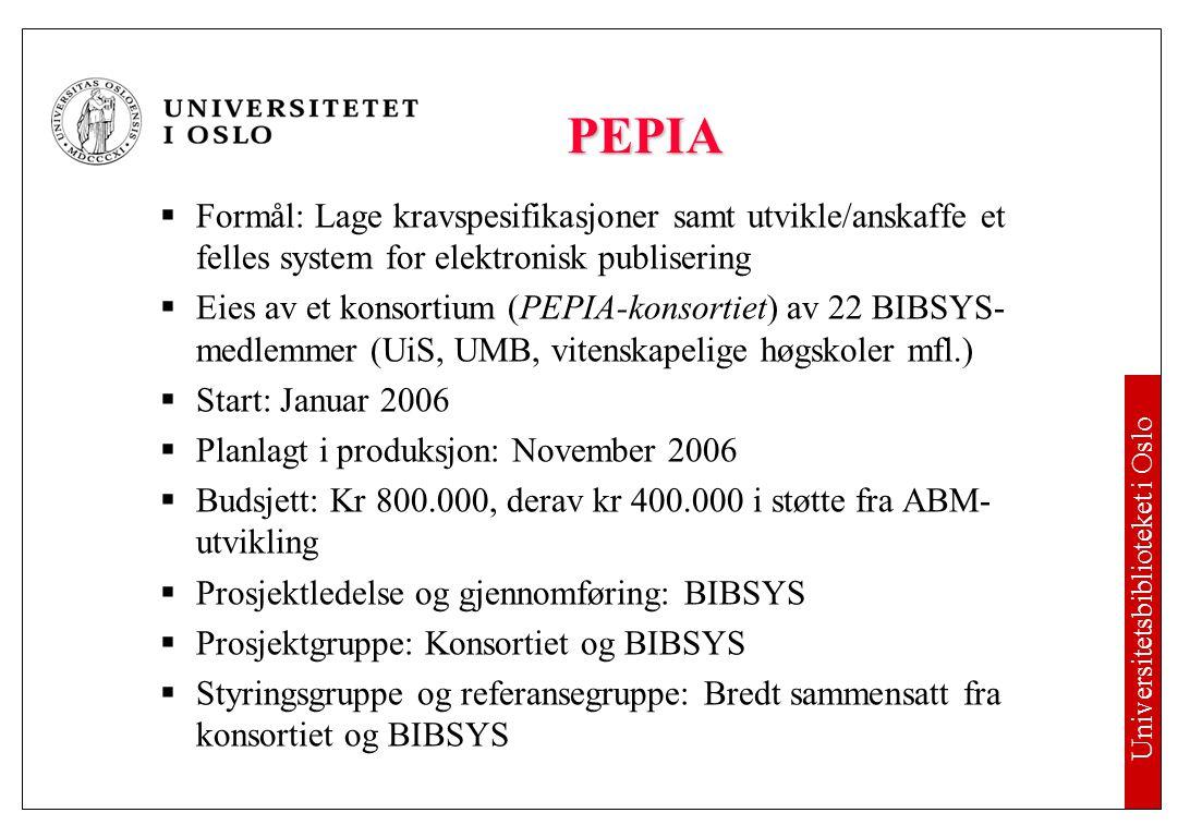 PEPIA – nytteverdi Mer effektiv og økonomisk publisering ved bruk av felles system. Enklere gjenfinning og formidling.