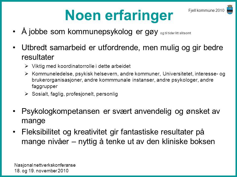 Noen erfaringer Fjell kommune 2010. Å jobbe som kommunepsykolog er gøy og til tider litt slitsomt.