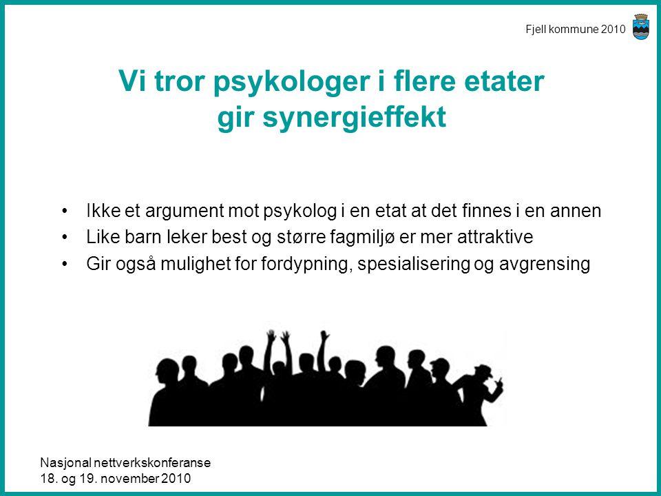 Vi tror psykologer i flere etater gir synergieffekt