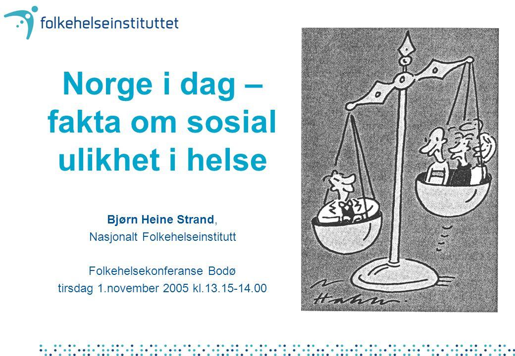 Norge i dag – fakta om sosial ulikhet i helse