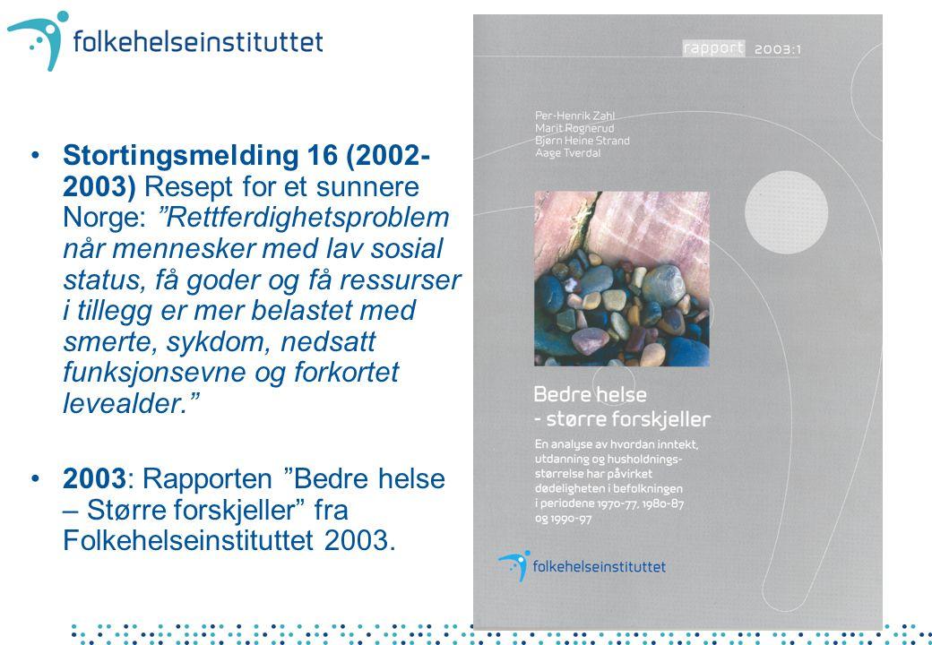 Stortingsmelding 16 (2002-2003) Resept for et sunnere Norge: Rettferdighetsproblem når mennesker med lav sosial status, få goder og få ressurser i tillegg er mer belastet med smerte, sykdom, nedsatt funksjonsevne og forkortet levealder.