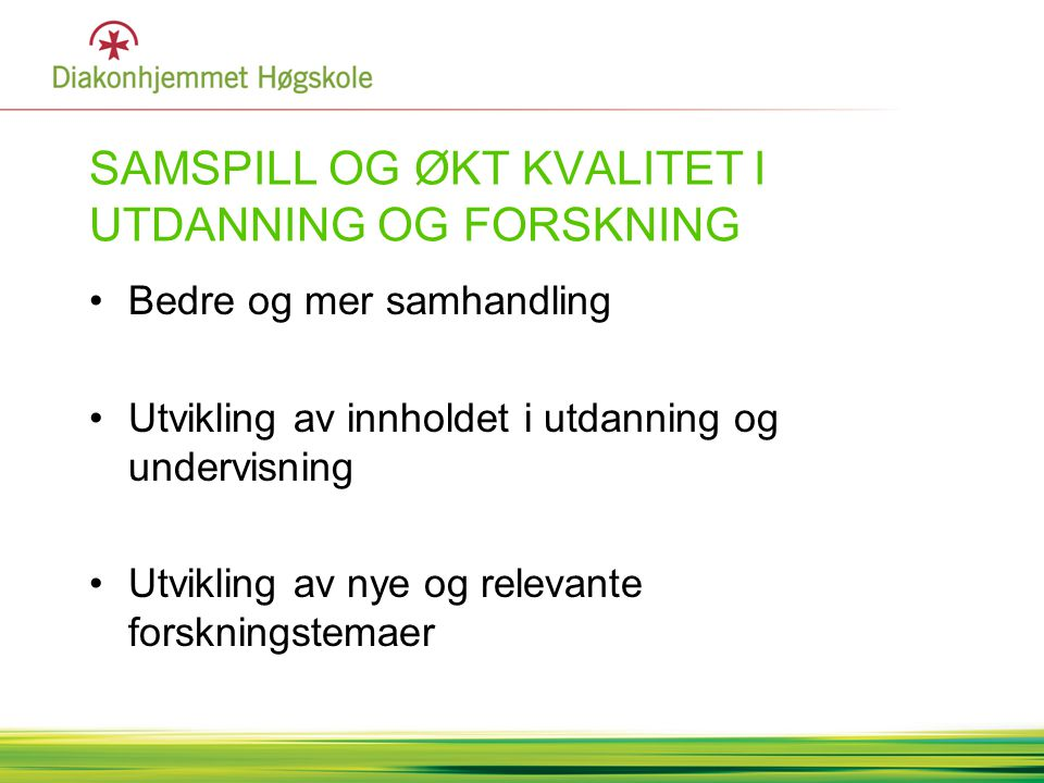 SAMSPILL OG ØKT KVALITET I UTDANNING OG FORSKNING