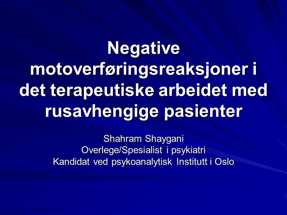 Negative motoverføringsreaksjoner i det terapeutiske arbeidet med rusavhengige pasienter