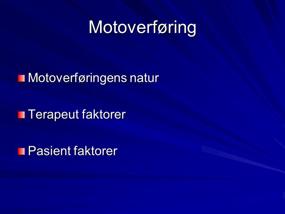 Motoverføring Motoverføringens natur Terapeut faktorer