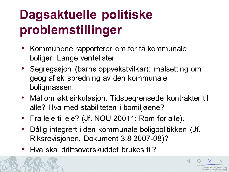 Dagsaktuelle politiske problemstillinger