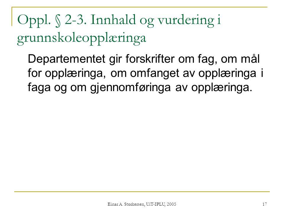 Oppl. § 2-3. Innhald og vurdering i grunnskoleopplæringa