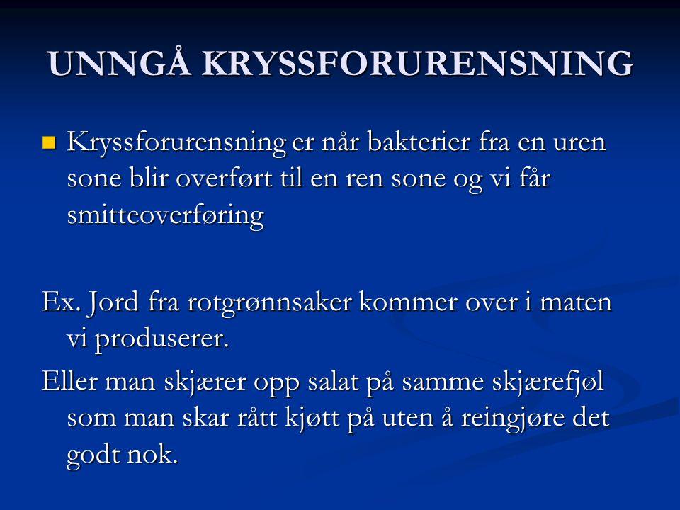 UNNGÅ KRYSSFORURENSNING