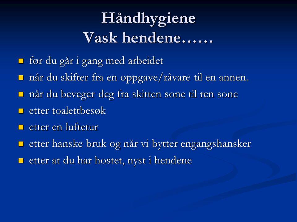 Håndhygiene Vask hendene……