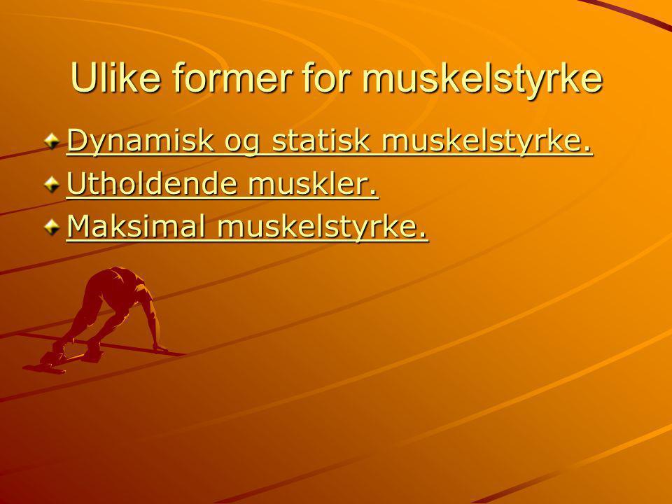 Ulike former for muskelstyrke