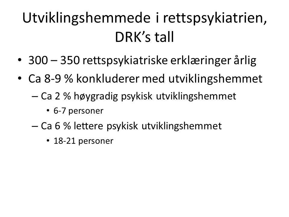 Utviklingshemmede i rettspsykiatrien, DRK's tall