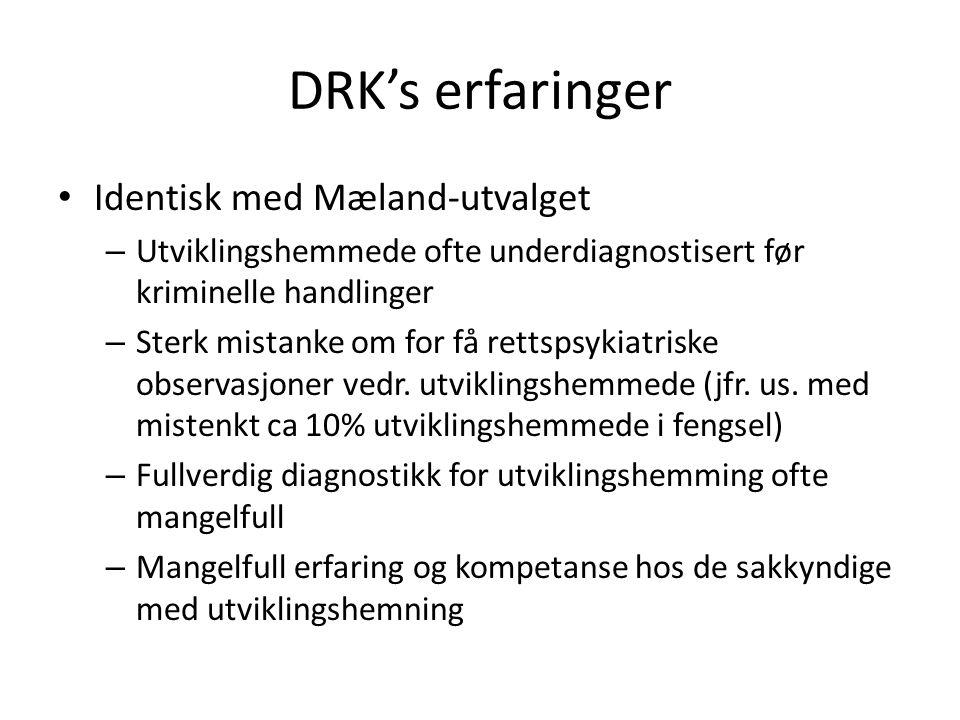 DRK's erfaringer Identisk med Mæland-utvalget
