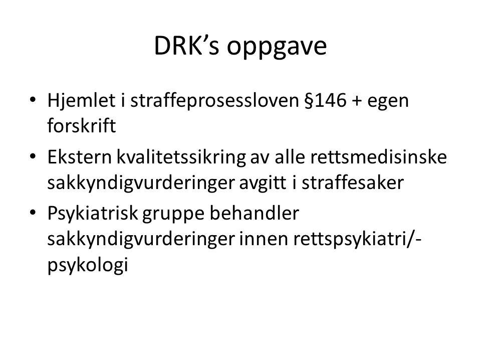 DRK's oppgave Hjemlet i straffeprosessloven §146 + egen forskrift