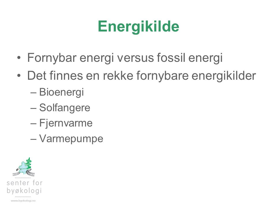 Energikilde Fornybar energi versus fossil energi