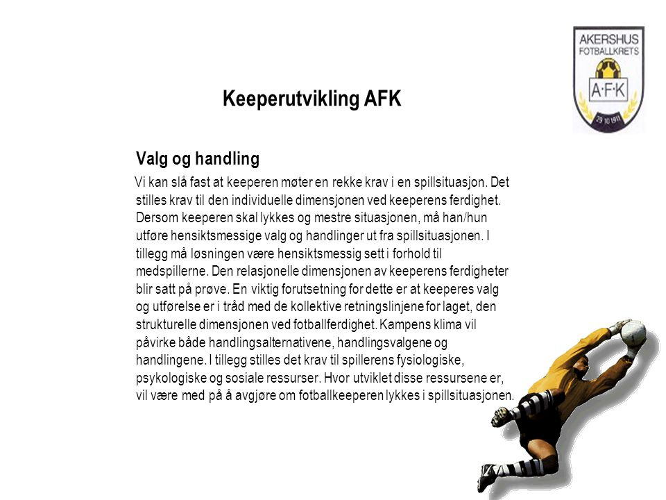 Keeperutvikling AFK Valg og handling.