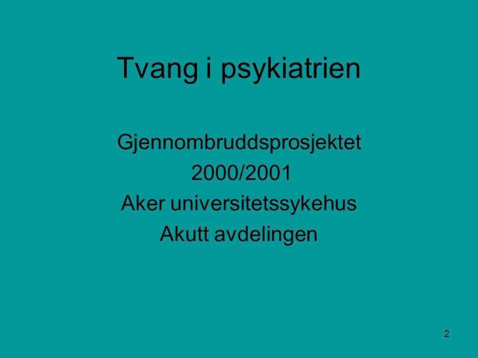 Tvang i psykiatrien Gjennombruddsprosjektet 2000/2001