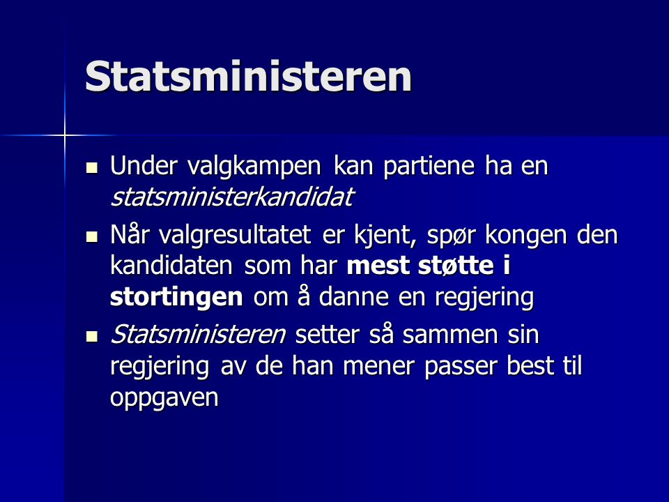 Statsministeren Under valgkampen kan partiene ha en statsministerkandidat.