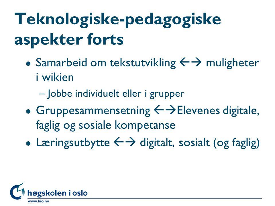 Teknologiske-pedagogiske aspekter forts