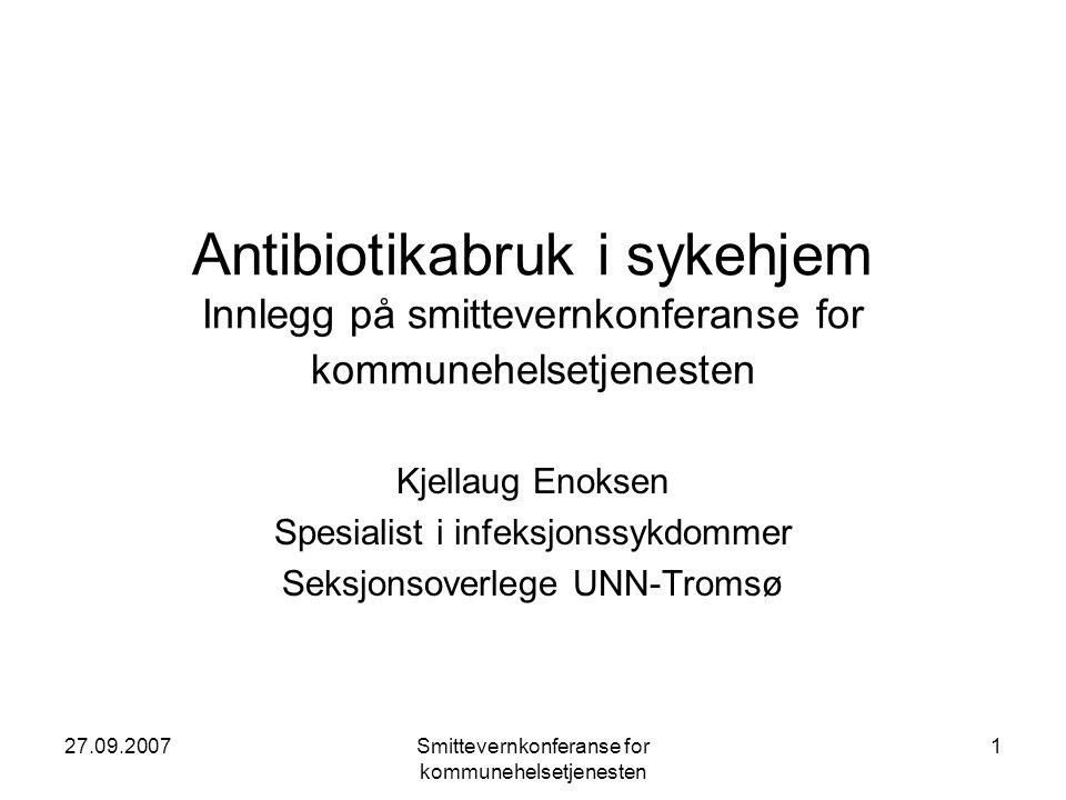 Antibiotikabruk i sykehjem Innlegg på smittevernkonferanse for kommunehelsetjenesten