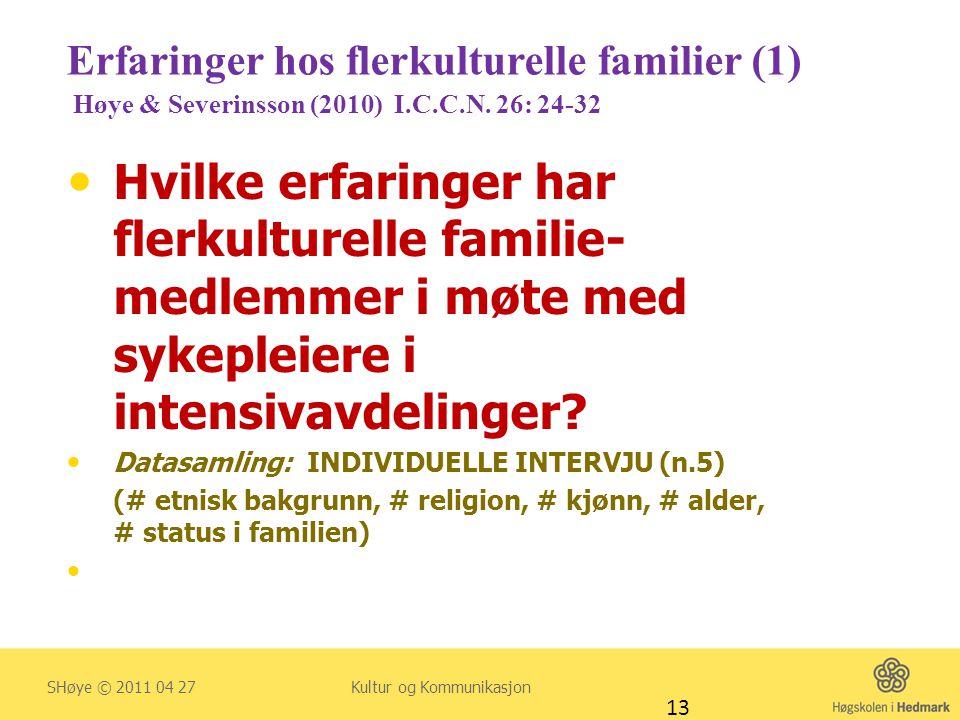 Erfaringer hos flerkulturelle familier (1) Høye & Severinsson (2010) I