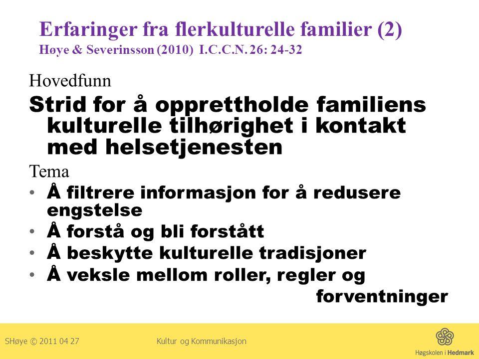 Erfaringer fra flerkulturelle familier (2) Høye & Severinsson (2010) I