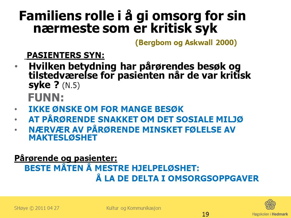 Familiens rolle i å gi omsorg for sin nærmeste som er kritisk syk (Bergbom og Askwall 2000)