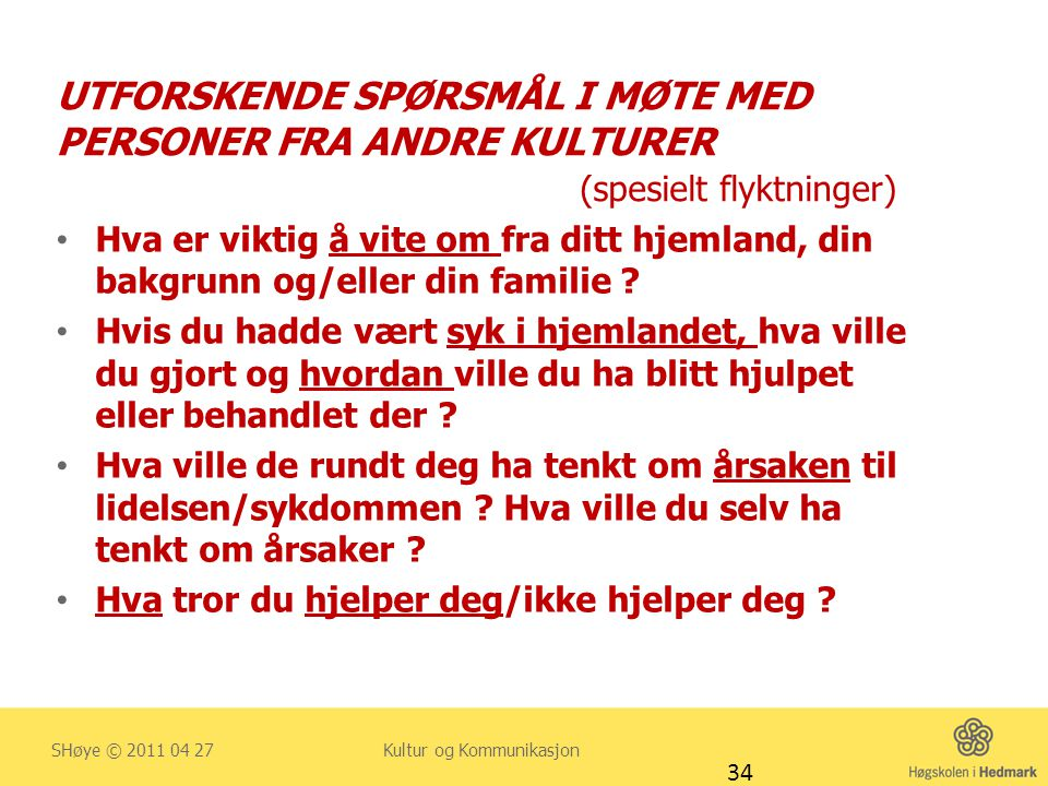 UTFORSKENDE SPØRSMÅL I MØTE MED PERSONER FRA ANDRE KULTURER