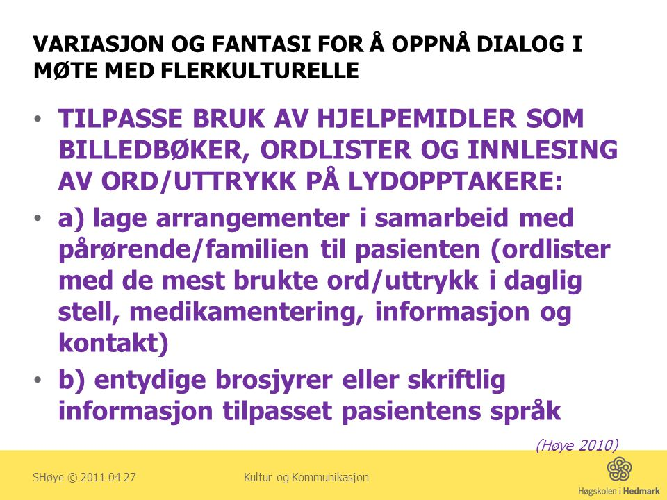 VARIASJON OG FANTASI FOR Å OPPNÅ DIALOG I MØTE MED FLERKULTURELLE
