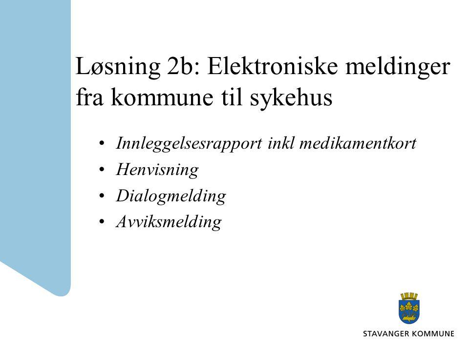 Løsning 2b: Elektroniske meldinger fra kommune til sykehus