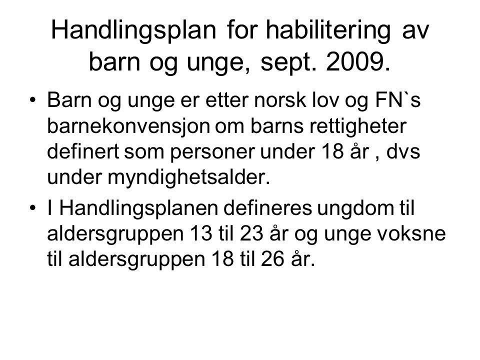 Handlingsplan for habilitering av barn og unge, sept. 2009.