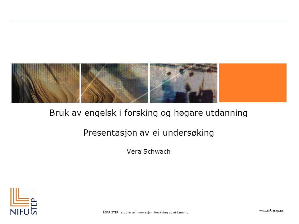 Bruk av engelsk i forsking og høgare utdanning Presentasjon av ei undersøking