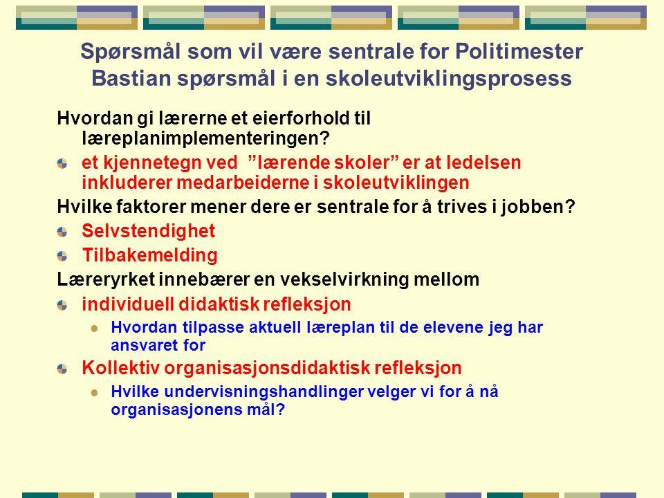 Spørsmål som vil være sentrale for Politimester Bastian spørsmål i en skoleutviklingsprosess