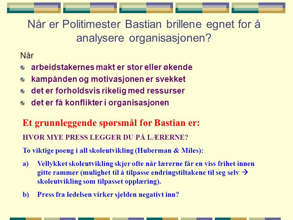 Når er Politimester Bastian brillene egnet for å analysere organisasjonen