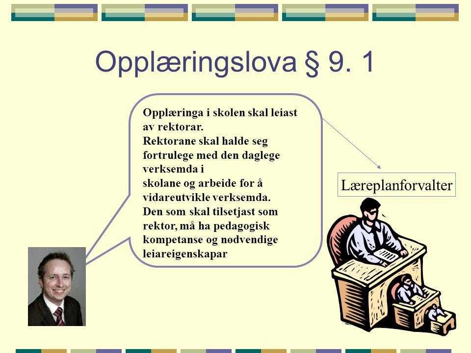 Opplæringslova § 9. 1 Læreplanforvalter