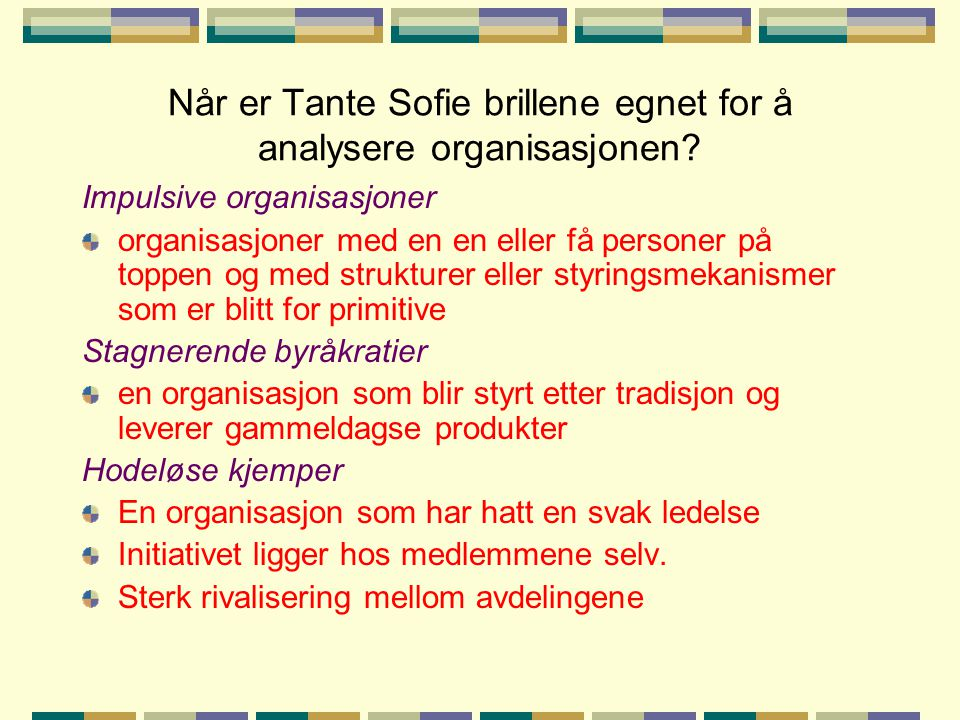 Når er Tante Sofie brillene egnet for å analysere organisasjonen