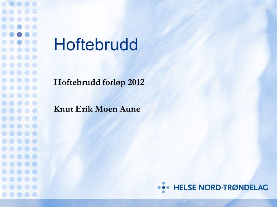 Hoftebrudd forløp 2012 Knut Erik Moen Aune