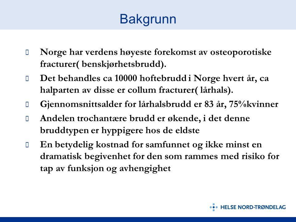 Bakgrunn Norge har verdens høyeste forekomst av osteoporotiske fracturer( benskjørhetsbrudd).