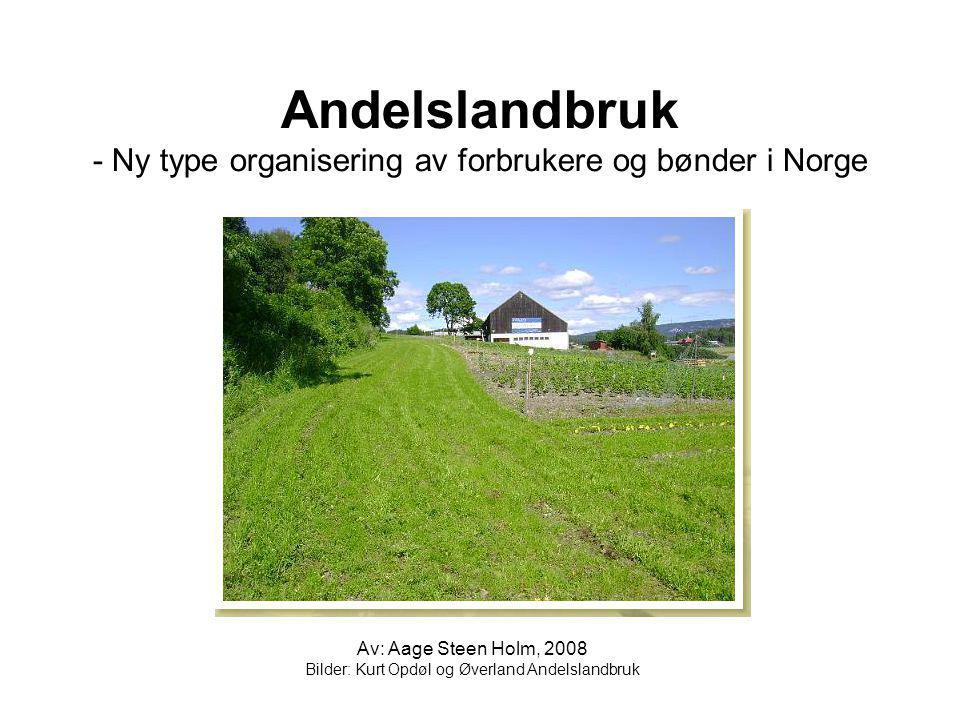 Andelslandbruk - Ny type organisering av forbrukere og bønder i Norge