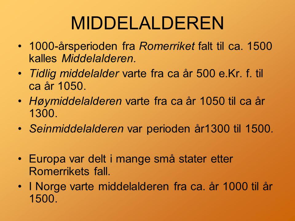 MIDDELALDEREN 1000-årsperioden fra Romerriket falt til ca. 1500 kalles Middelalderen.